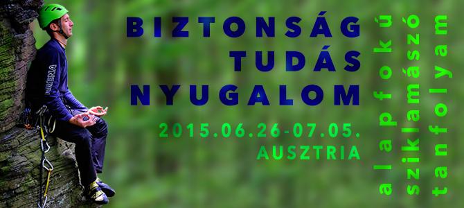 Bentlakásos alapfokú sziklamászó tanfolyam 2015. június 26 – Július 05.